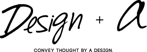 DESGIN +α - CONVEY THOUGHT BY A DESIGN